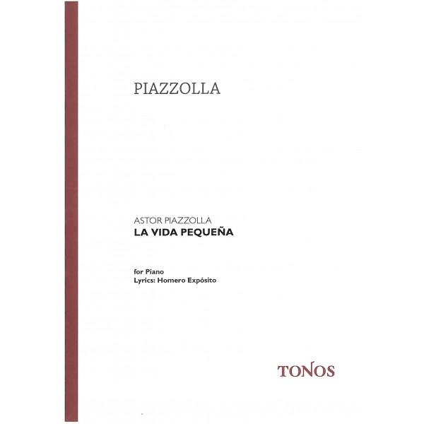 Piazzolla, Astor - La Vida Pequena