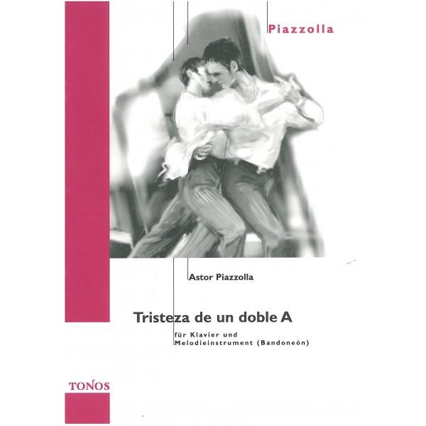 Piazzolla, Astor - Tristeza de un doble A