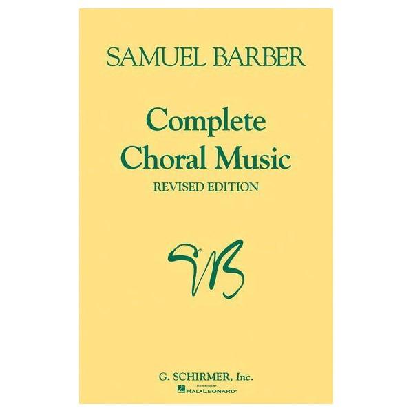 Samuel Barber: Complete Choral Music - Barber, Samuel (Composer)