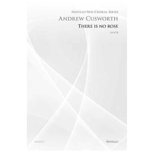 Andrew Cusworth: There Is No Rose (Novello New Choral Series) - Cusworth, Andrew (Composer)