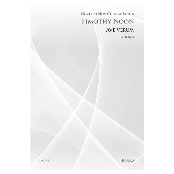 Timothy Noon: Ave Verum (Novello New Choral Series) - Noon, Timothy (Composer)