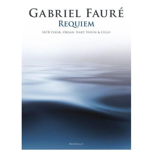 Gabriel Faure: Requiem (SATB/Organ/Violin/Cello/Harp) - Faur??, Gabriel (Composer)