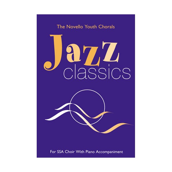 The Novello Youth Chorals: Jazz Classics (SSA) - Rice, Berty (Arranger)