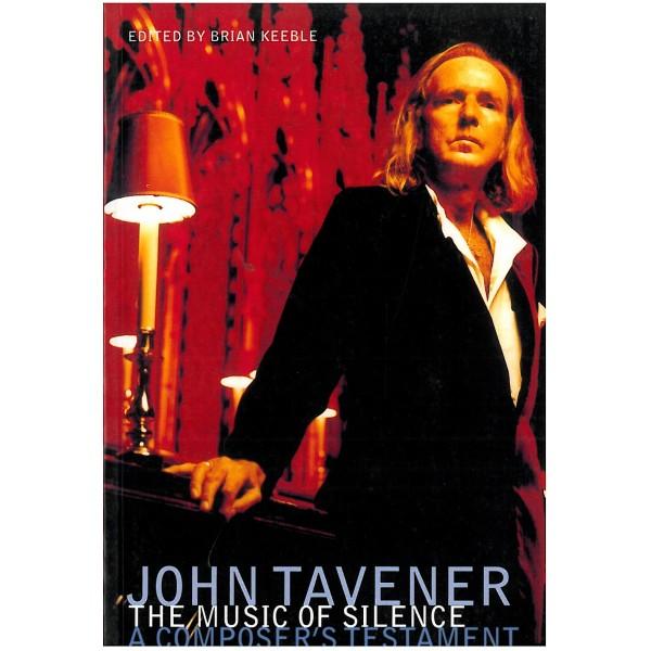 John Tavener, The Music of Silence: A Composer's Testament