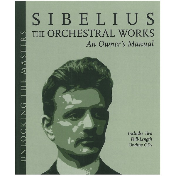 Sibelius The Orchestral Works, An Owner's Manual