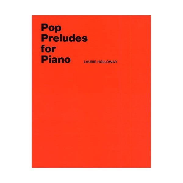 Holloway: Pop Preludes For Piano - Holloway, Laurie (Artist)