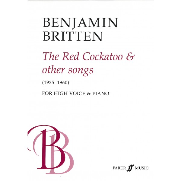 Britten, Benjamin - Red Cockatoo, The (high voice and piano)