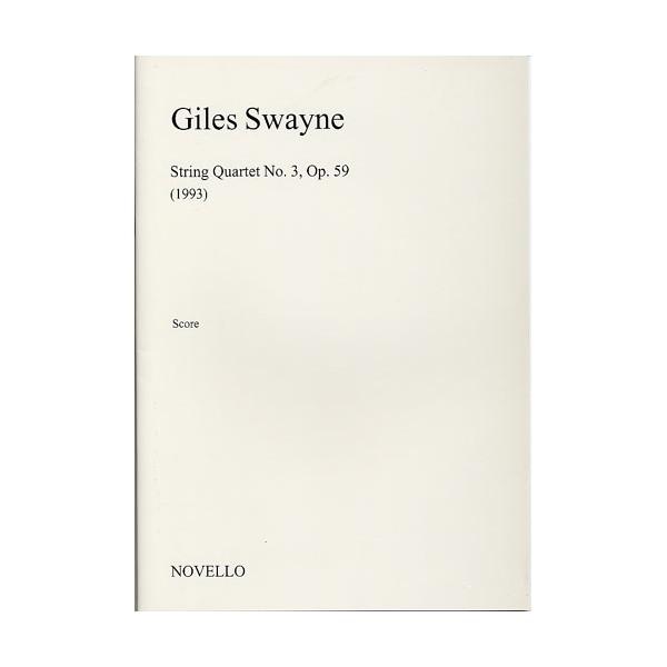 Giles Swayne: String Quartet No.3 Op.59 (Score) - Swayne, Giles (Artist)