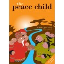 The Peace Child by Mark & Helen Johnson, Script by Sue Langwade
