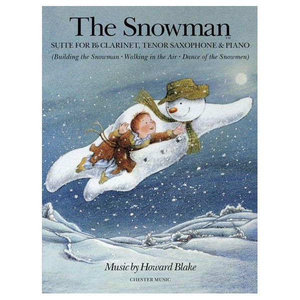 Howard Blake: The Snowman Suite (B Flat Clarinet/Tenor Saxophone/Piano) - Blake, Howard (Composer)