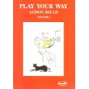 Play Your Way Volume 1 - Bauld, Alison (Artist)