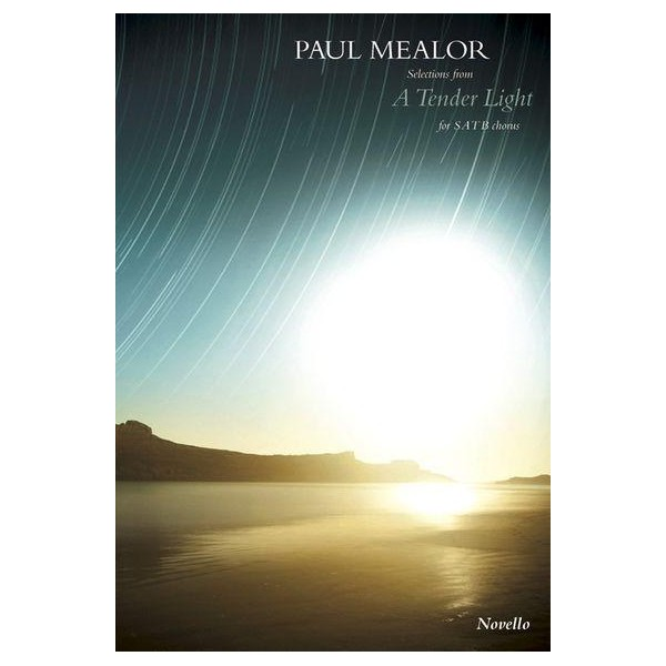 Paul Mealor: Selections From A Tender Light - Mealor, Paul (Composer)