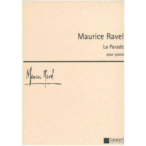 Ravel, Maurice - La Parade pour Piano