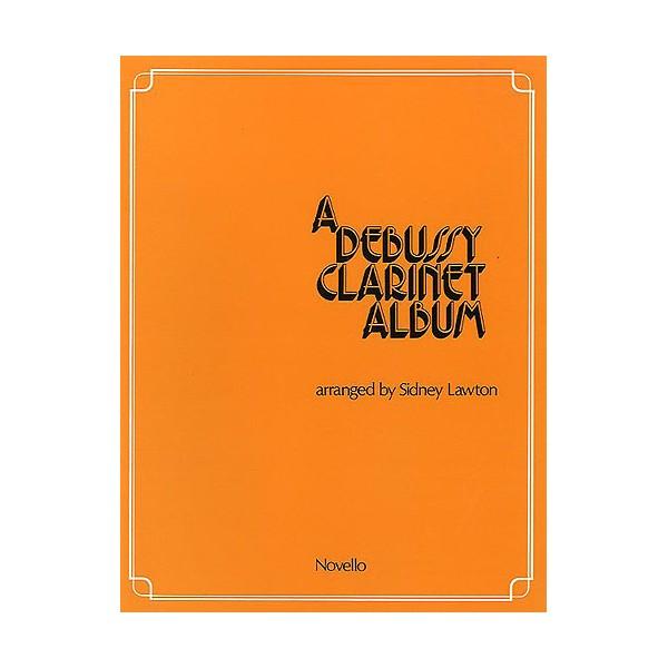 A Debussy Clarinet Album - Debussy, Claude (Artist)