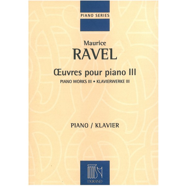 Ravel, Maurice - Oeuvres pour Piano III
