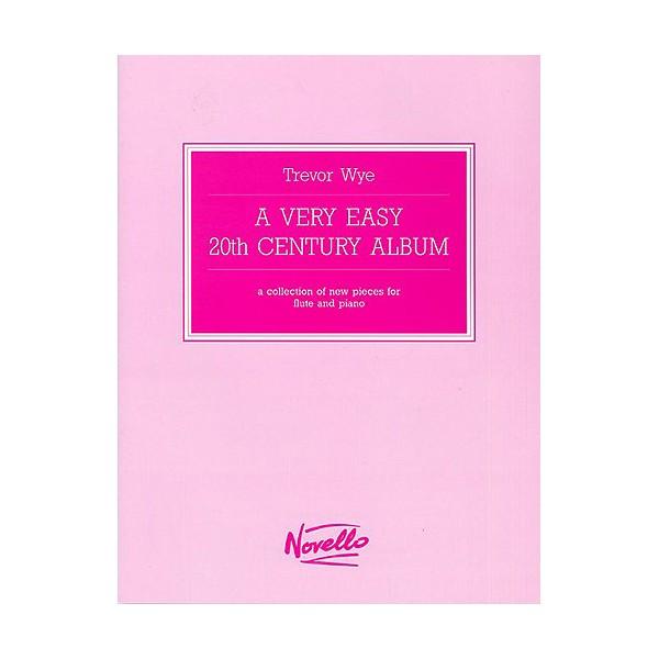 Trevor Wye: A Very Easy 20th Century Album - Wye, Trevor (Composer)