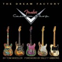 Tom Wheeler: The Dream Factory - Fender Custom Shop