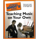 Various - The Complete Idiots Guide to Teaching Music On Your Own