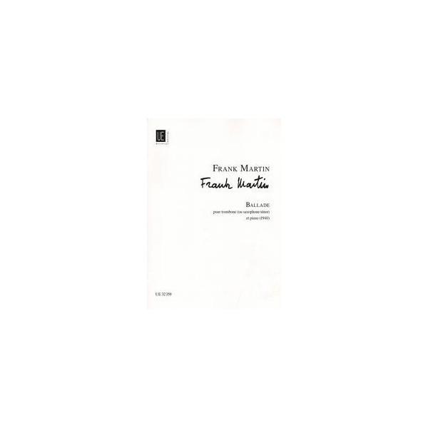 Frank Martin Ballade pour Trombone ou Tenor Saxophne et Piano (1940)