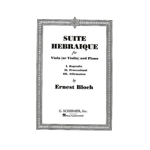 Ernest Bloch: Suite Hebraique (Viola Or Violin And Piano) - Bloch, Ernest (Composer)