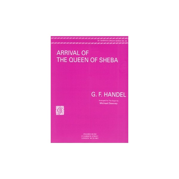 Handel, G F - The Arrival of the Queen of Sheba