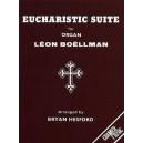 Boellman, Leon - Eucharistic Suite for Organ Solo