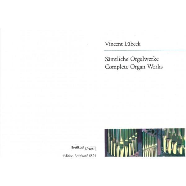 Lubeck, Vincent - Complete Organ Works