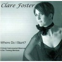 Foster, Clare - Where Do I Start? A Vocal and Instrumental Warmup