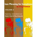 Fishman, Greg - Jazz Phrasing for Saxophone Vol. 2