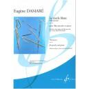Damare, Eugene - La Merle Blanc Opus 161