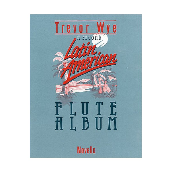 A Second Latin-American Flute Album - Wye, Trevor (Artist)