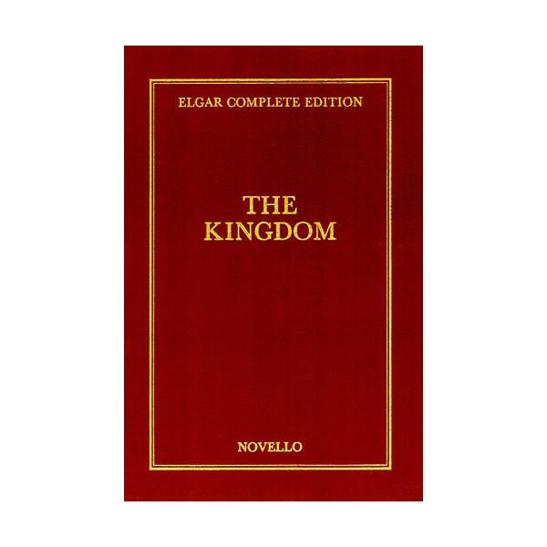 Edward Elgar: The Kingdom Complete Edition (Cloth) - Elgar, Edward (Artist)
