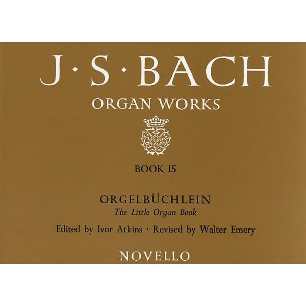 J.S. Bach: Organ Works Book 15: Orgelbuchlein - Bach, Johann Sebastian (Artist)