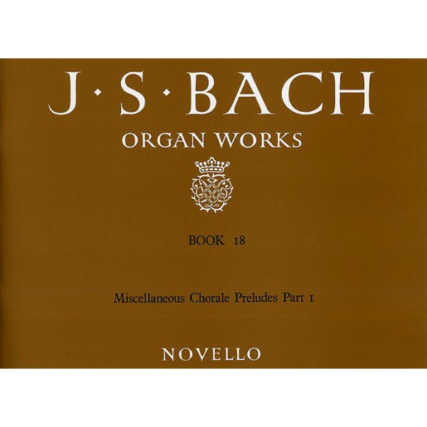 J.S. Bach: Organ Works Book 18: Miscellaneous Chorale Preludes (Part I) - Bach, Johann Sebastian (Artist)
