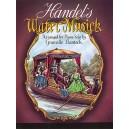 G.F. Handel: Water Music - Handel, George Frideric (Artist)