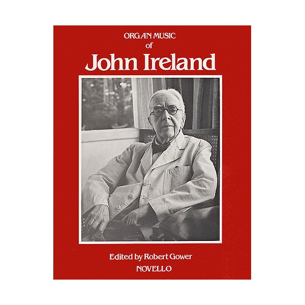 The Organ Music Of John Ireland - Ireland, John (Composer)