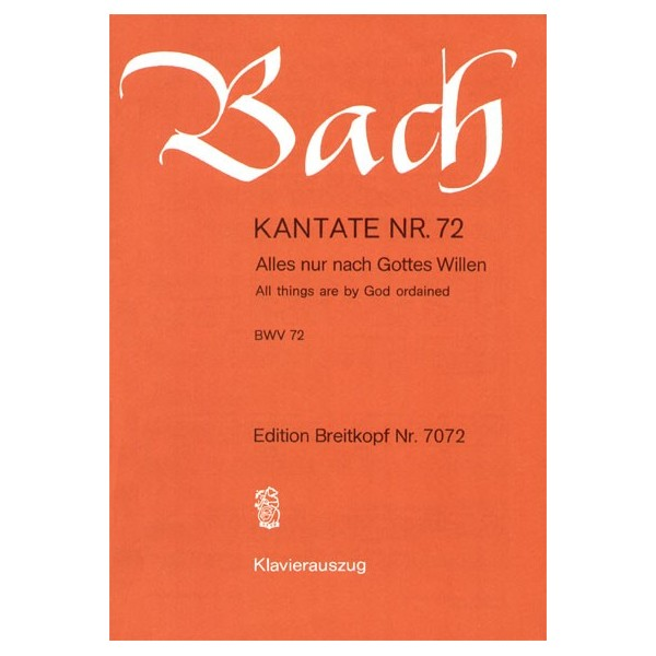 Bach, J S - Cantata Number 72 (BWV72)