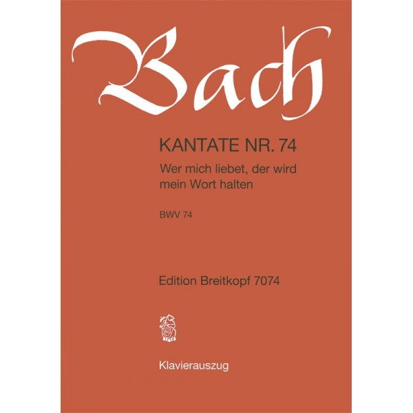 Bach, J S - Cantata Number 74 (BWV74)