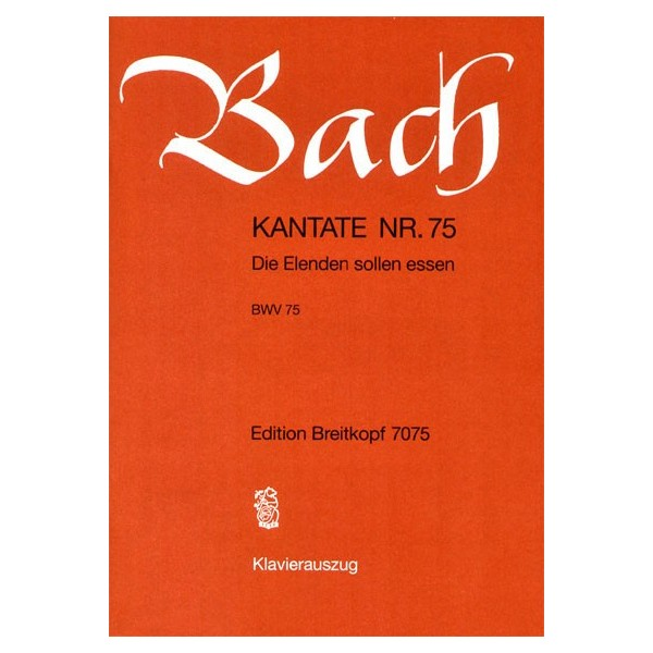 Bach, J S - Cantata Number 75 (BWV75)