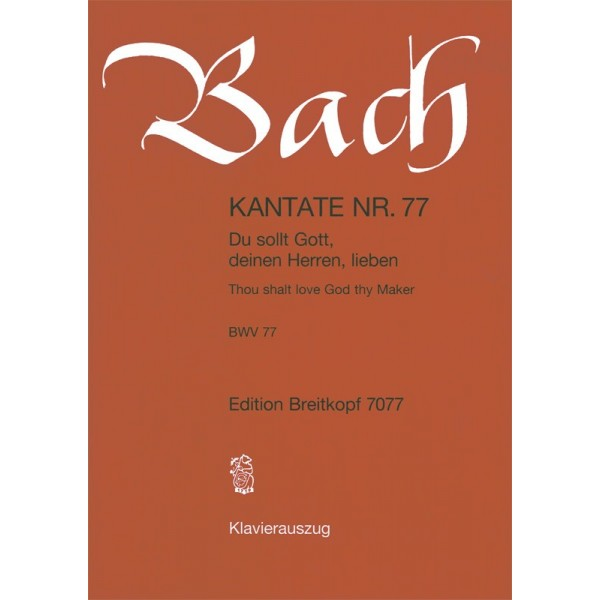 Bach, J S - Cantata Number 77 (BWV77)