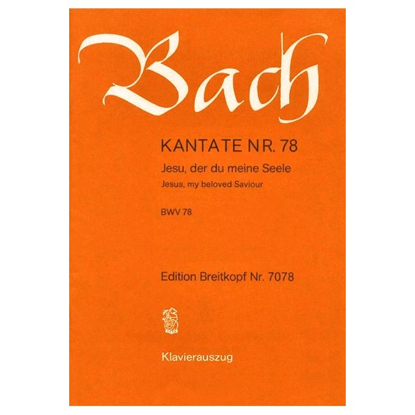 Bach, J S - Cantata Number 78 (BWV78)