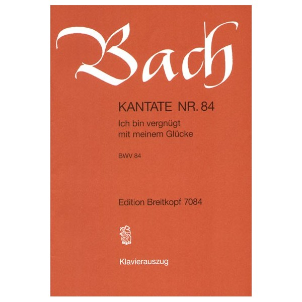 Bach, J S - Cantata Number 84 (BWV84)