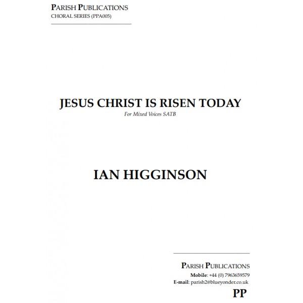 Higginson, Ian - Jesus Christ Is Risen Today (SATB a cappella)