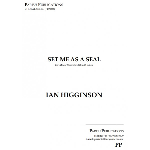 Higginson, Ian - Set Me as a Seal (SATB a cappella)