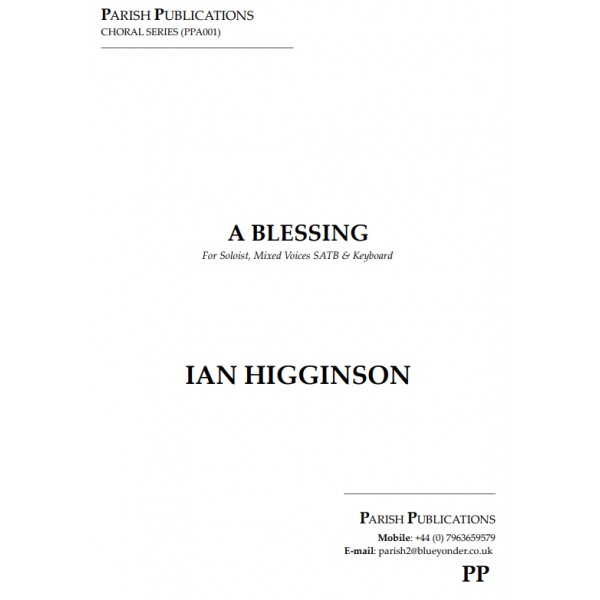 Higginson, Ian - A Blessing (SATB & Keyboard)