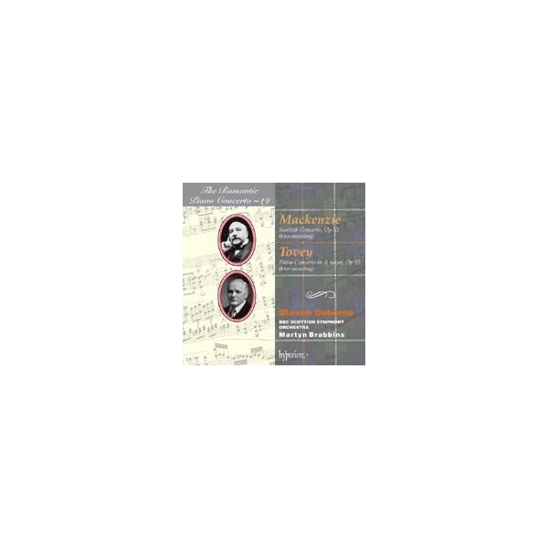 Volume 19 Mackenzie and Tovey Piano Concertos Steven Osborne, BBC Scottish Symphony Orchestra with Martyn Brabbins