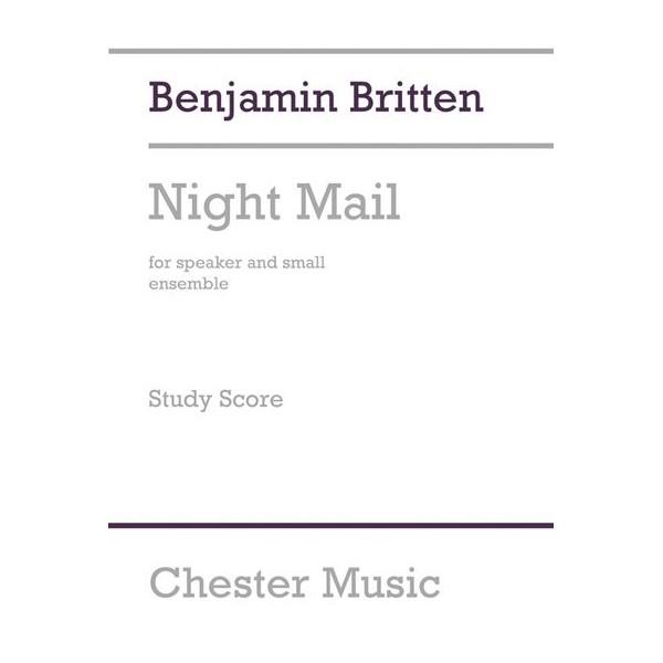 Benjamin Britten: Night Mail (Study Score) - Britten, Benjamin (Composer)
