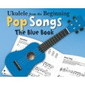 Ukulele From The Beginning - Pop Songs (Blue Book) - Hussey, Christopher (Arranger)