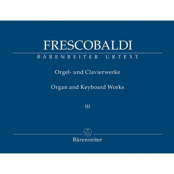 Frescobaldi, Girolamo - Organ & Keyboard Works III