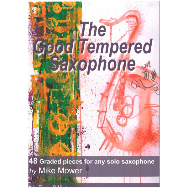 Mower, Mike - The Good Tempered Saxophone